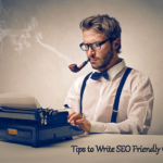 10 Ways To Create SEO Friendly Content