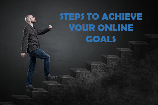 How To Achieve Your Online Goals?