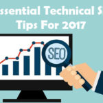 7 Essential Technical SEO Tips To Implement For 2017