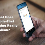 What Does Mobile-First Indexing Really Mean?