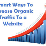 8 Smart Ways To Increase Organic Traffic To a Website