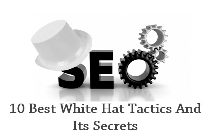 10 Best White Hat Tactics And Its Secrets