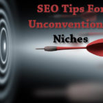 9 SEO Tips For Unconventional Niches