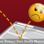 Does Bounce Rate On Your Website Really Matter?