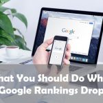 What You Should Do When Google Rankings Drop Dramatically