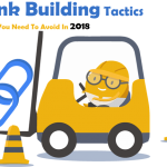 9 Link Building Tactics That You Need To Avoid In 2018