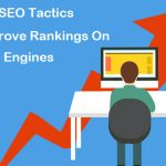 4 Easy SEO Tactics To Improve Rankings On Search Engines!